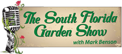 The South Florida Garden Show with Mark Benson